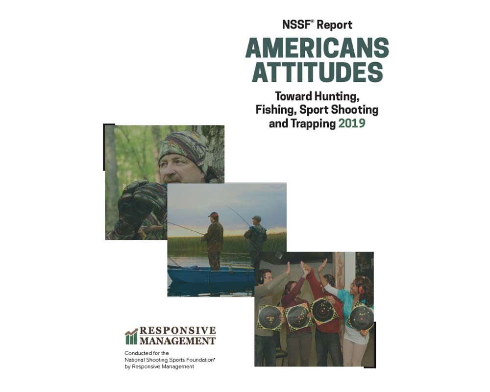 NSSF Report, American Attitudes Toward Hunting, Fishing, Sport Shooting and Trapping 2019