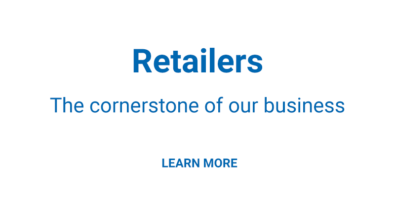 Retailers - The cornerstone of our business