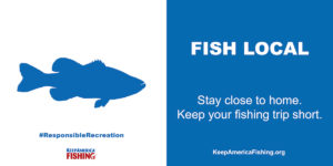 Please Practic Responsible Recreation Fish Local